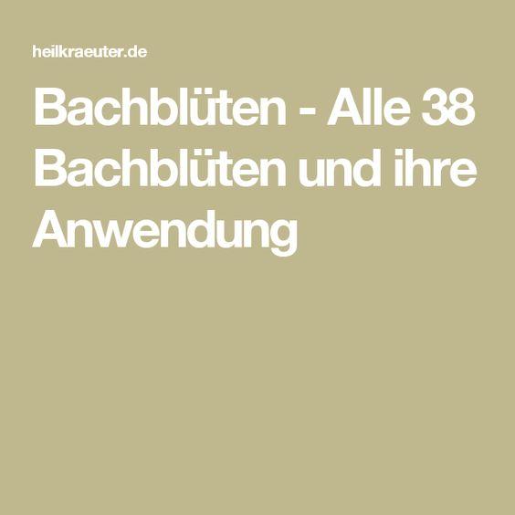 Bachblüten - Alle 38 Bachblüten und ihre Anwendung