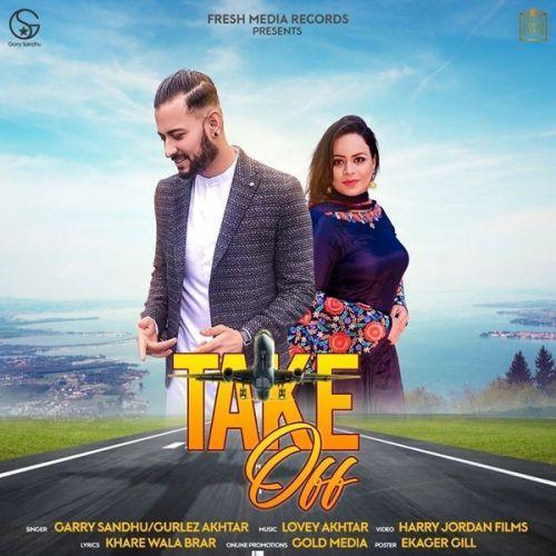 Take Off Garry Sandhu Gurlez Akhtar Mp3 Song Download Riskyjatt Com Mp3 Song Mp3 Song Download New Song Download