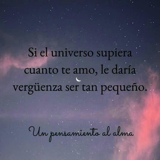 Si El Universo Supiera Cuanto Te Quiero Frases Amor Cortas Tumblr Español Frases