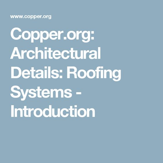 Copper.org: Architectural Details: Roofing Systems - Introduction