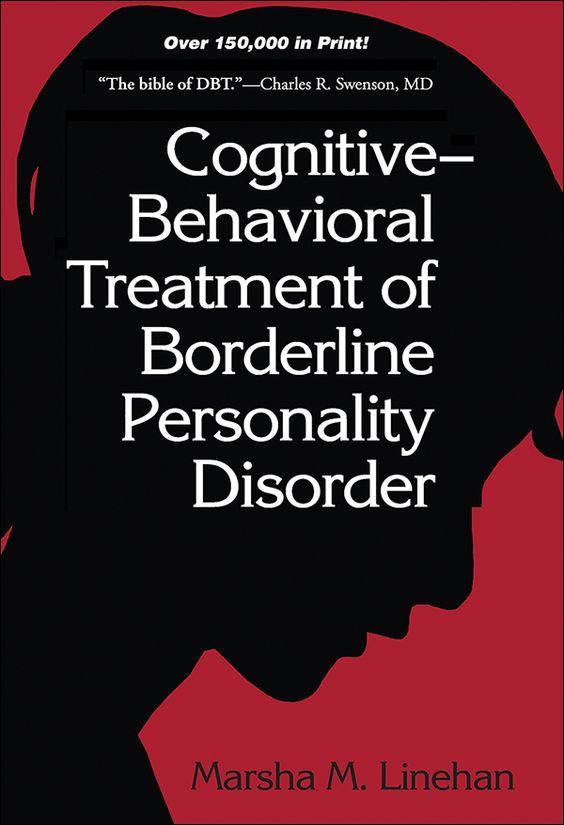 Cognitive Behavioral Treatment Of Borderline Personality Disorder Borderline Personality Disorder Personality Disorder Borderline Personality Disorder Diagnosis