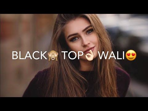 Black Top Wali Romantic New Lyrics Status Video Subscribers