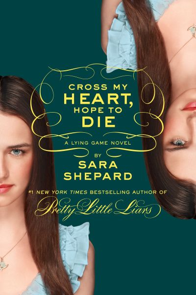 lying game book series | The Lying Game #5: Cross My Heart, Hope to Die Cover Reveal