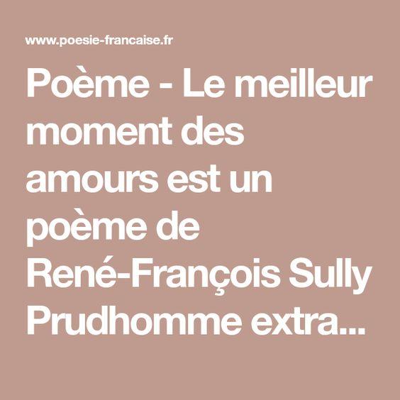 Poème Le Meilleur Moment Des Amours Est Un Poème De René