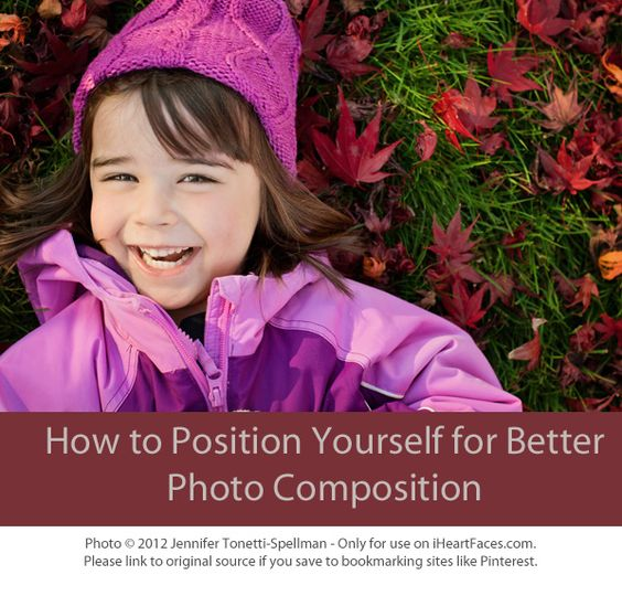 Learn 3 tips for positioning yourself as the photographer to achieve a more interesting photo composition. via iheartfaces.com and Jennifer Tonetti-Spellman