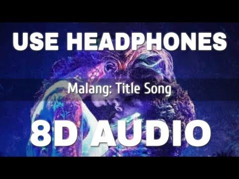 Malang Title Song 8d Audio Malang In 2020 Songs New Hindi Songs Malang