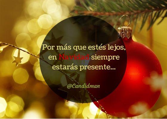 """""""Por más que estés lejos, en #Navidad siempre estarás presente..."""" #Citas #Frases @candidman"""