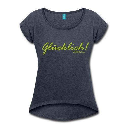 glücklich - Frauen T-Shirt mit gerollten Ärmeln christliche TShirts von deinem Kindergottesdienst-Coach