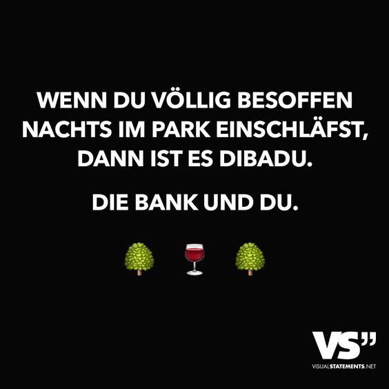 Wenn du völlig besoffen Nachts im Park einschläfst, dann ist es Dibadu. Die Bank und du.