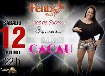Divulg@rtes.com: FENIX FEST,EDIÇÃO ESPECIAL DE 5 ANOS COM MC CACAU ...