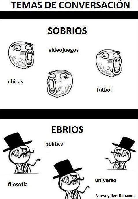 Imagen de http://nuevoydivertido.com/wp-content/uploads/2013/07/temas-de-conversacion-estando-sobrios-y-estando-ebrios-memes-en-espa%C3%B1ol.jpg.