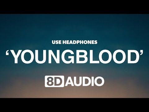5 Seconds Of Summer Youngblood 8d Audio Youtube 5