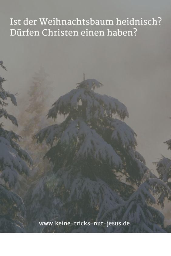 Ist der Weihnachtsbaum heidnisch? Dürfen Christen einen haben?