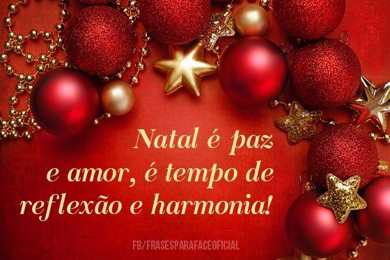 Natal é paz e amor, é  tempo de reflexão e harmonia!