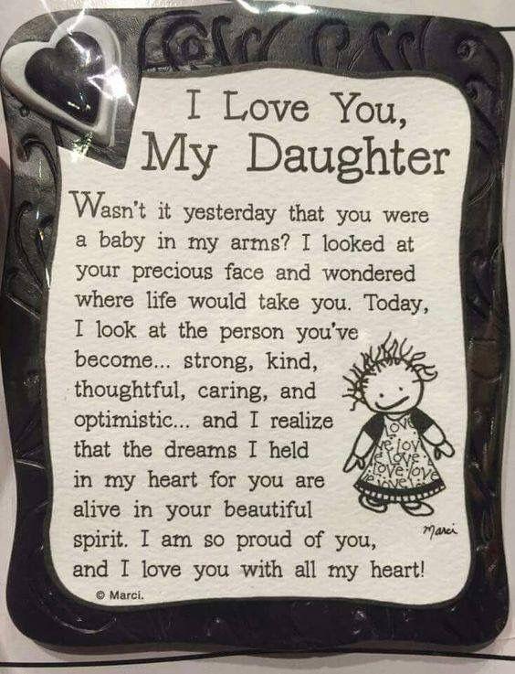 رسائل عيد ميلاد ابنتي بالانجليزي بعنوان I Love You My Daughter Wasn T It Yesterday That You Wer I Love My Daughter My Daughter Quotes Letter To My Daughter