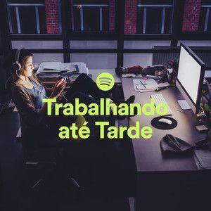 Trabalhando até tarde, essa é a playlist para hoje :p   https://open.spotify.com/user/spotifybrazilian/playlist/7wvnJuxgxbCSOmO6JltKGt