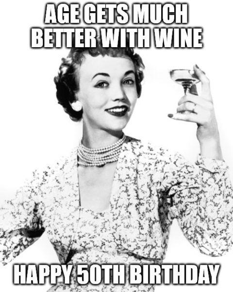 Happy 50th Birthday Funny Birthday Meme Happy Birthday Meme Wine Meme