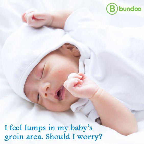 I feel lumps in my baby's groin area. Should I worry?   Bundoo   Baby,  Feelings, Newborn