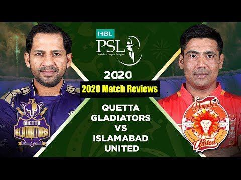 Hbl Psl 2020 Live Quetta Gladiators Vs Islamabad United Match 1 20 Feb Youtube In 2020 Match Highlights Full Match Psl