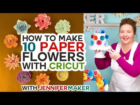 How To Make Cricut Paper Flowers All 10 Paper Flowers How To