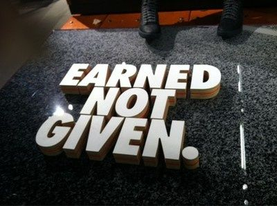 Earned. Not given.