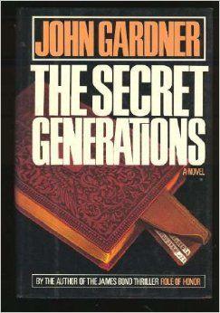 The Secret Generations (Secret Trilogy # 1) by John Gardner (1985)