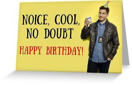 Happy Birthday B99 Meme Greeting Cards Greeting Card By Digital Artjunkie In 2020 Funny Birthday Cards Happy Birthday Bday Cards