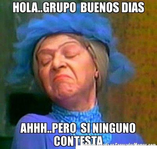 Hola Grupo De Whatsapp Mensajes Divertidos Imagenes Para Whatsapp Morning Quotes Funny New Memes Funny Spanish Memes
