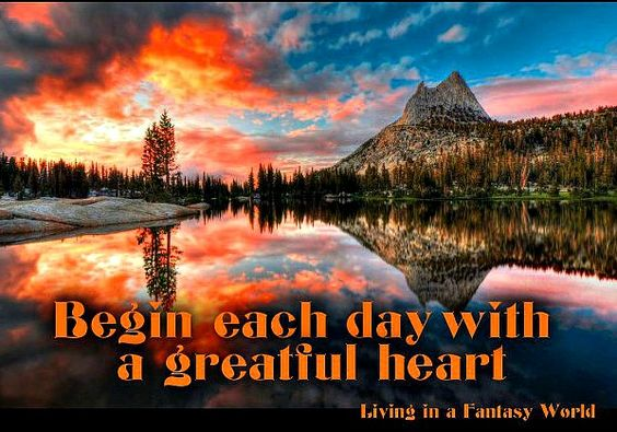 Begin each day with a greatful heart