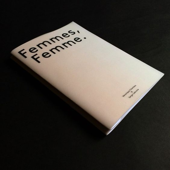 Femmes, Femme. Photography booklet of Veronique Chanteau & Serge Labrunie. Design #studiojimbo #Arles 2015