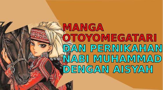 Anime Islam Otoyomegatari dan pernikahan Rasulullah Muhammad dengan Aisyah