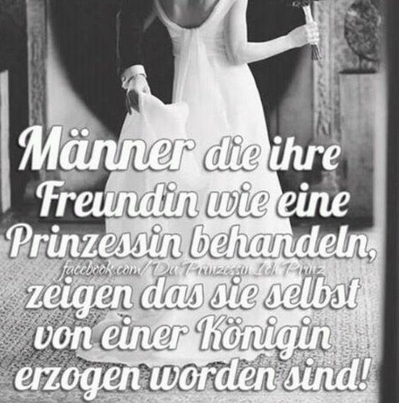 Männer die ihre Freundin wie eine Prinzessin behandeln, zeigen das sie selbst von einer Königin erzogen worden sind!