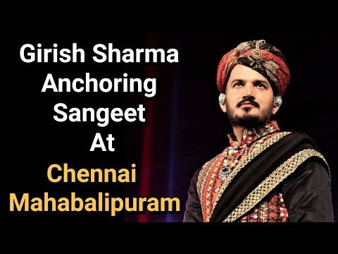 Best Sangeet Anchor Girish Sharma Anchoring Wedding Event At Chennai Mahabalipuram Youtube Wedding Emcee Sharma Stand Up Comedians
