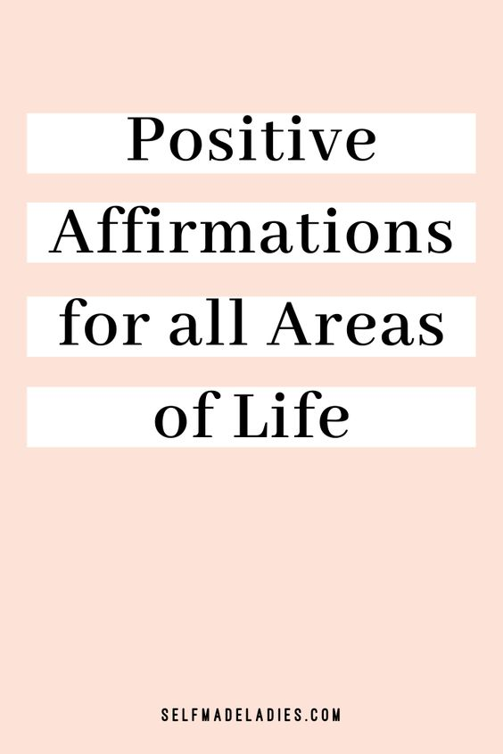 Pinterest Graphic with Title Positive Affirmations for all Areas of Life - selfmadeladies.com