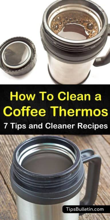 7 Amazingly Easy Ways To Clean A Coffee Thermos Coffee Thermos Homemade Cleaners Recipes Cleaner Recipes