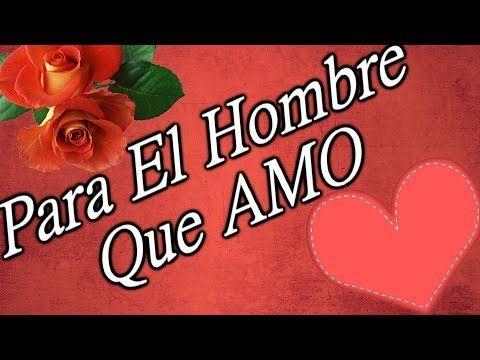 Youtube Te Amo Esposo Saludo De Amor Frases Hermosas De Amor