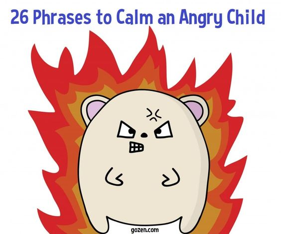 26 Phrases To Calm An Angry Child: