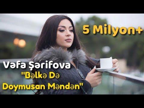 Vəfa Sərifova Belkede Doymusan Menden Yeni Hit Youtube Youtube Instagram Mandan