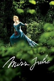 Watch Miss Julie | HDTV Cinema Club Over the course of a