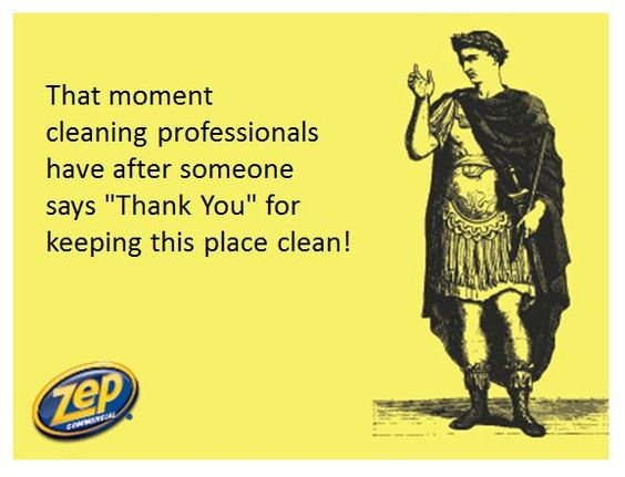 Thank a cleaning professional TODAY!! Cleaning Like A Pro - another word for janitor
