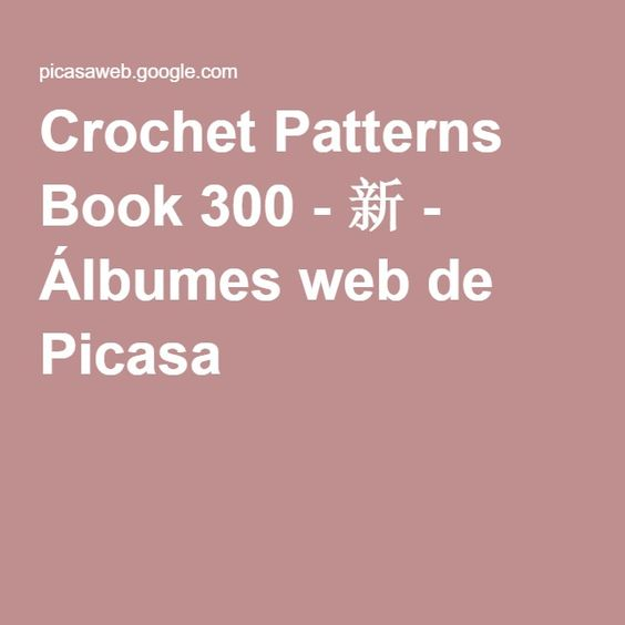 Crochet Patterns Book 300 - 新 - Álbumes web de Picasa