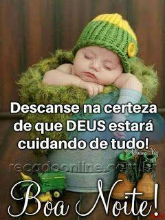 Descanse na certeza de que Deus estará cuidando de tudo! Boa noite.