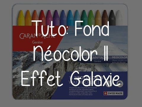 Tuto Fond Neocolor Ii Effet Galaxie Youtube Crayons Artwork
