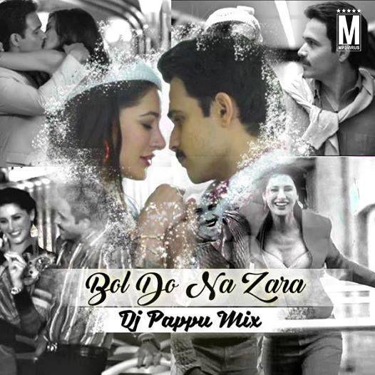 Bol Do Na Zara - DJ Pappu Mix Latest Song, Bol Do Na Zara - DJ - free bol