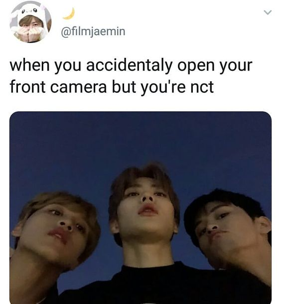 NCT : When you accidentaly open your front camera, but you still looks handsome af ð© - ð