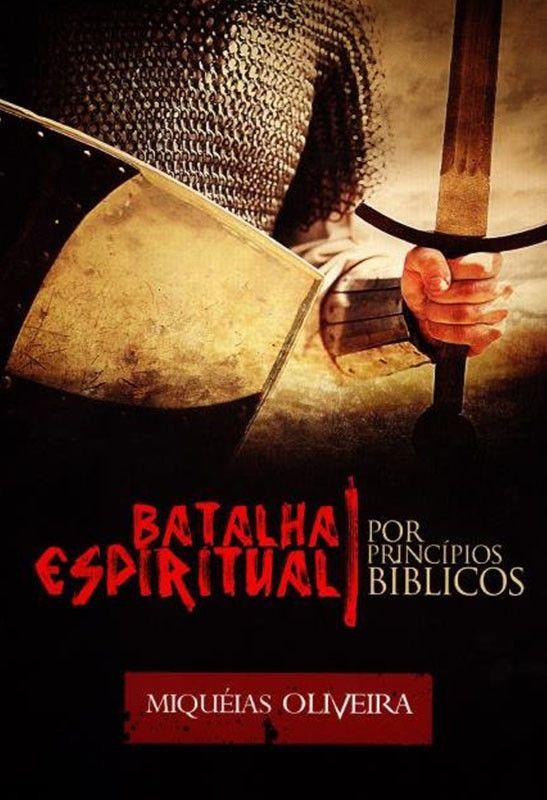 Batalha Espiritual Por Principios Biblicos Miqueias Oliveira