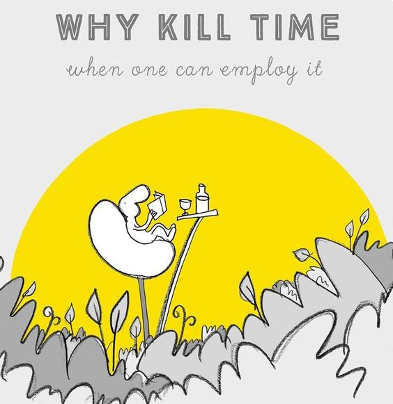 #why kill time