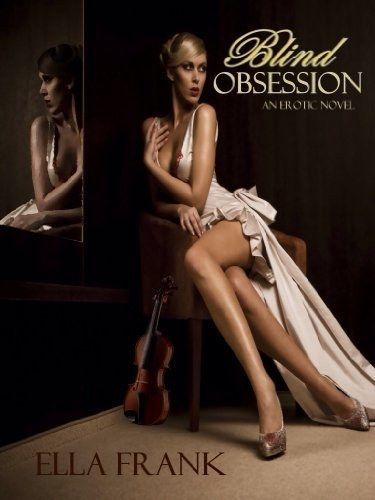 Blind Obsession by Ella Frank   12 Smut Books By Indie Authors That Are Better Than Most Traditionally Published Books