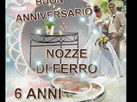 Anniversario Di Matrimonio 6 Anni.Buon Anniversario Nozze Di Ferro 6 Anni Felicitazioni Sposi