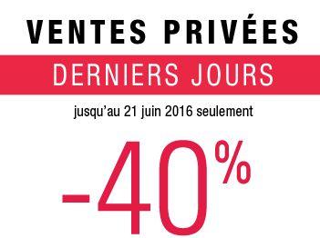Ventes privées -40% DERNIERS JOURS